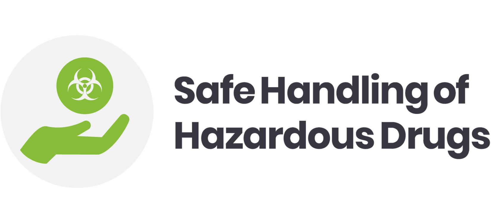 Safe Handling of Hazardous Drugs